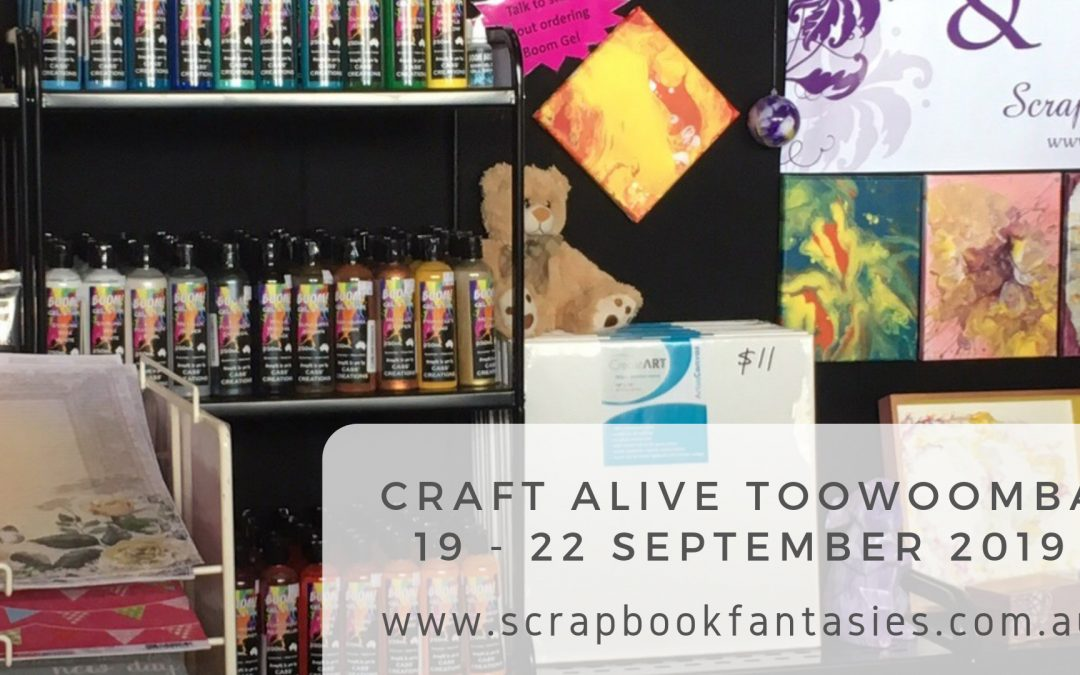 Craft Alive – Toowoomba – 19 to 22 September 2019