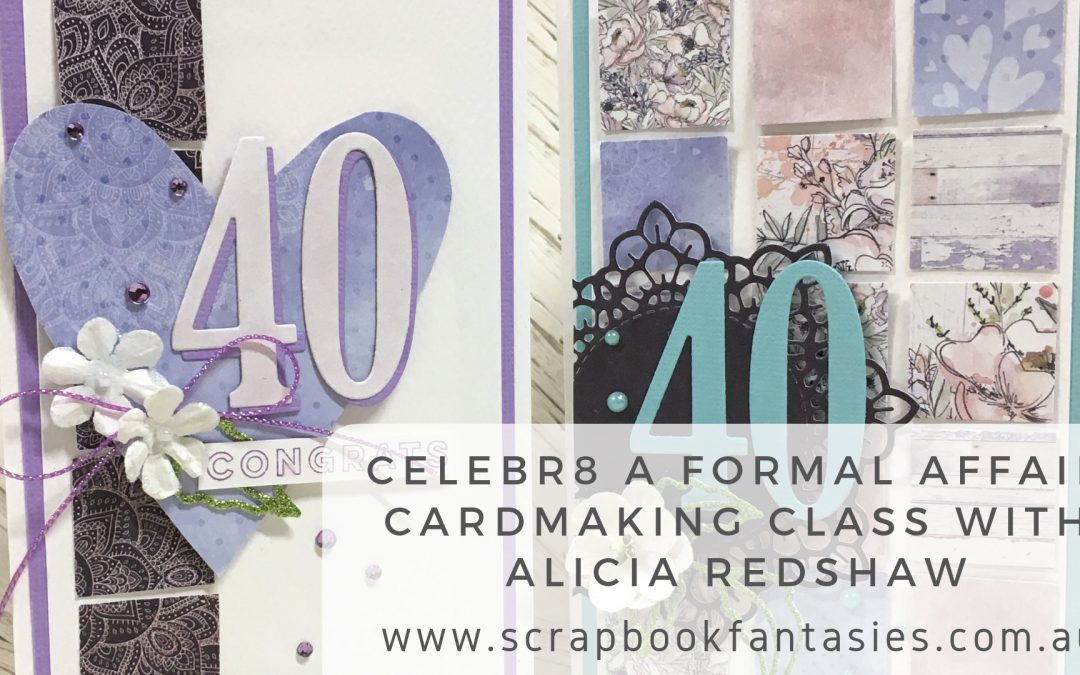 Celebr8 A Formal Affair Cardmaking Class with Alicia Redshaw