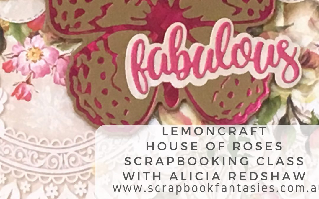 Lemoncraft House of Paper Scrapbooking Class with Alicia Redshaw {REPEAT}